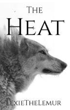 The Heat #WATTYS2019 by LexieTheLemur