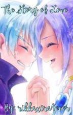 The Story of Love 💕 (RikkaxIra) by rikkaxira4ever