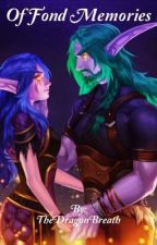 Of Fond Memories (WoW Oneshots) [Requests Closed] by TheDragonBreath