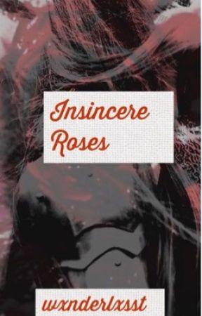 Insincere Roses by wxnderlxsst