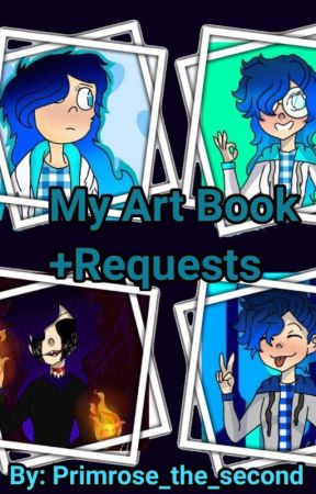 My Art Book +Request... (Requests Are Closed) by primrose_the_second