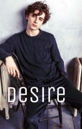 Desire ☆ Timothée Chalamet  by dezbrooks