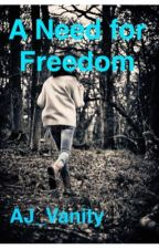 A Need for Freedom by AJ_Vanity