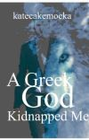 A Greek God Kidnapped Me  cover