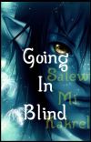 Going In Blind    Tsu'tey x OC -Discontinued- cover