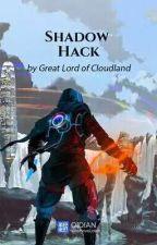 Shadow Hack de Arksh_