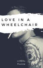 Love In A Wheelchair (DUTCH) by Assnne