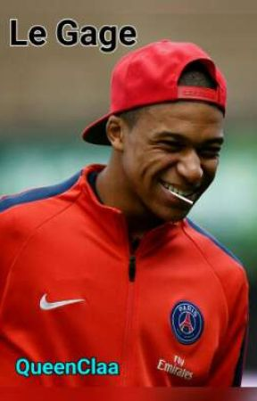 Le Gage (LG) // K. Mbappé [FINI - T1, T2, T3] by QueenClaa