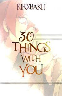 30 things with you. | Kirishima Eijirou x Bakugou Katsuki cover