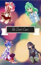 We Don't Care [ Bracelet Girls Girlfriend Scenario] by Pastel_katt