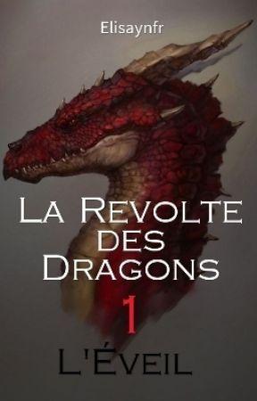 La Révolte des Dragons |1| : L'Eveil by Elisaynfr