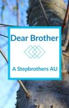 Dear Brother: A Dear Evan Hansen x Be More Chill Stepbrothers AU cover