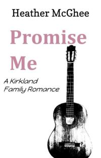 Promise Me  (Book One of the Kirkland Family) cover