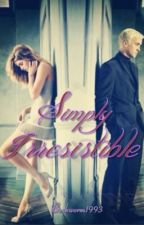 Simply Irresistible by Bookworm1993