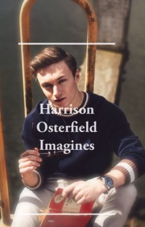 Harrison Osterfield Imagines by underoossss