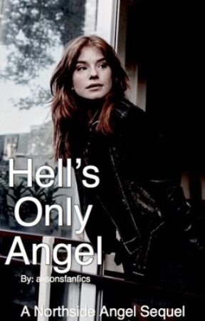 Hell's Only Angel by alisonsfanfics