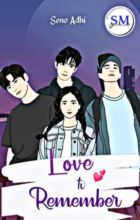 Love To Remember [Completed] ✔ by senoadhi97