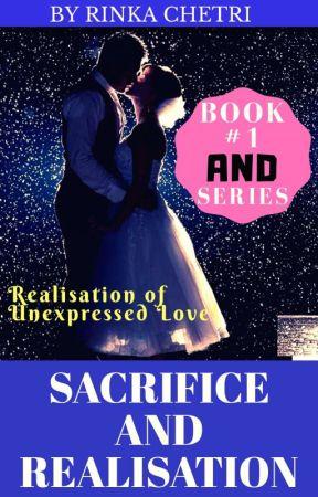 Sacrifice And Realisation (BOOK #1) ✔  by Rinka_Ritz