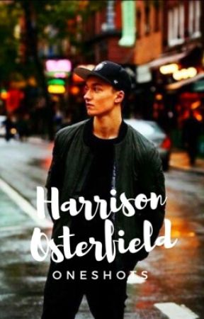 Harrison Osterfield Oneshots by hazhasmycoffee