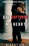 She Captured My Heart (Dark Monarch Series#1)  cover
