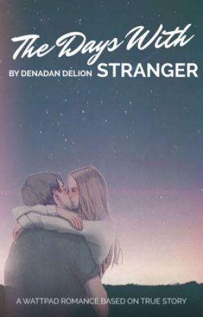 THE DAYS WITH STRANGER by denadandelion
