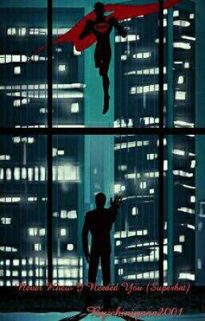 Never Knew I Needed You(Superbat) by chiniyaaa2001