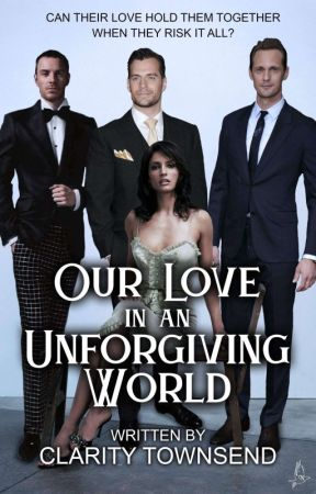 Our Love in an Unforgiving World by ClarityNMercy