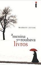 A Menina que Roubava Livros by fgbfdfbn