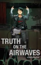 Truth on the Airwaves | Frerard AU by stoplightglow