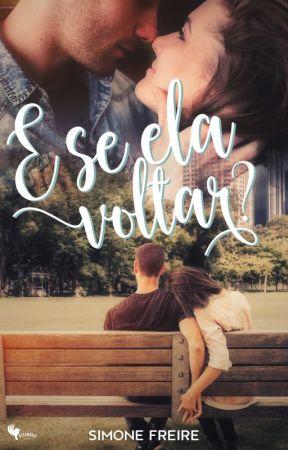 E Se Ela Voltar? - Livro Um - Duologia Irmãos Figueiredo - DEGUSTAÇÃO by SissiFreire