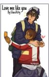 Love Me, Like You (Klance Omegaverse) [Slow updates and edits] cover