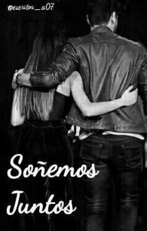 Soñemos juntos = AITEDA by escritor_a07