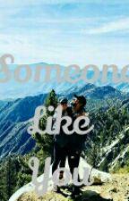 Someone Like You by karamelwood4ever