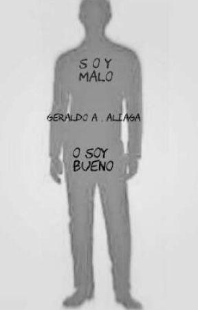 S O Y MALO O SOY BUENO (Próxima Historia ) by AxNARx