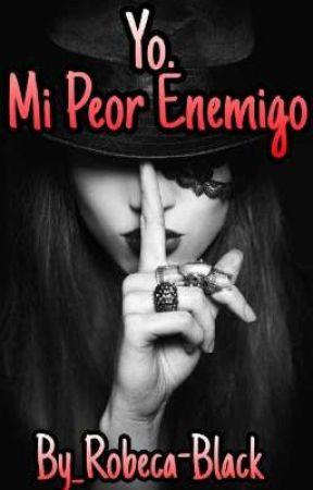 Yo, Mi Peor Enemigo by Robeca-Black