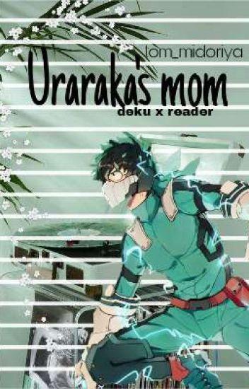 Uraraka's mom (deku x reader)