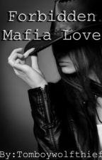 Forbidden Mafia Love by Tomboywolfthief