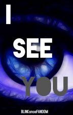 I See You || A Stalker Story by Taberareru