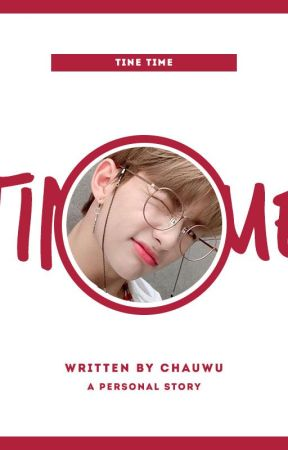 tine time | personal by chauwu