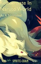 Reincarnated as a Nintales in Naruto (Naruto Fan Fiction) by Sprite-kun