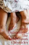Royal Engagement: The Honeymoon Chronicles cover