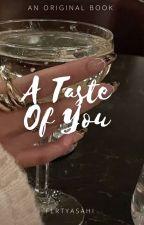 •A Taste Of You• by flrtyasahi