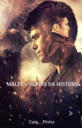 Malec - Depois da História by cata__pinho