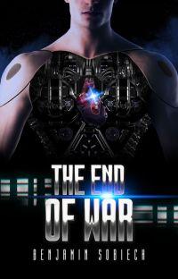 THE END OF WAR (Watty Award Winner) cover