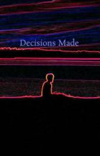 Decisions Made by XxzasexX