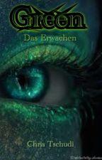Green -Das Erwachen by ChrisTschudi