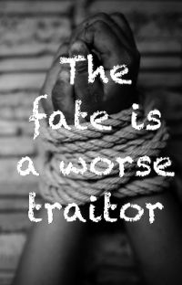 The fate is a worse traitor cover