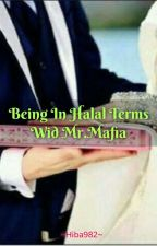 Being In HALAL Terms Wid Mr.Mafia (Completed✔) by Heeba962