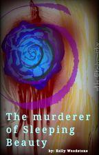 The murderer of Sleeping Beauty (SVK/ENG) by KellyWoodstone