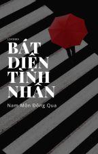 [BHTT][Hoàn] Bát Diện Tình Nhân - Nam Môn Đông Qua by loanma